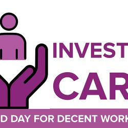 "World Day for Decent Work, 7 October 2019 - ""Investing in care for gender equality"""