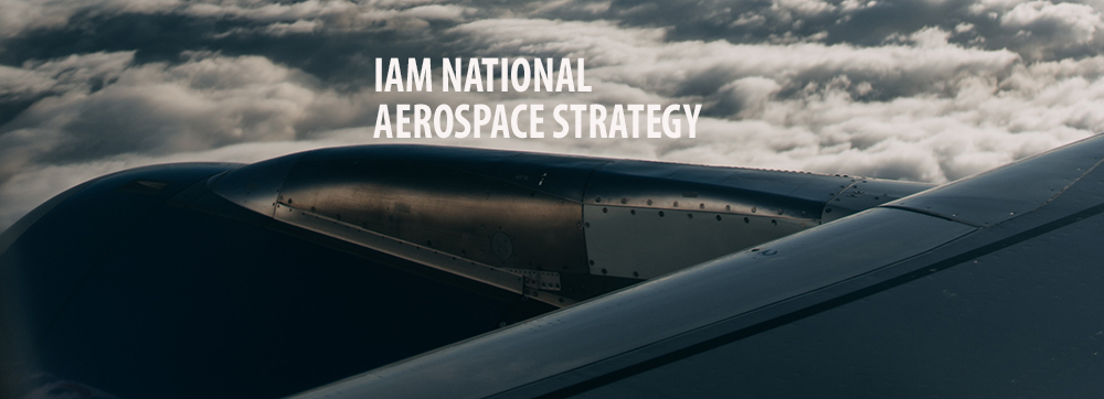 IAMAW's Call for a National Aerospace Strategy is Taking Flight