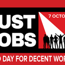 7 October - World Day for Decent Work : Just Jobs